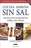 Cocina sabrosa sin sal 2° ed: 100 Recetas Exquisitas Libres De Sodio