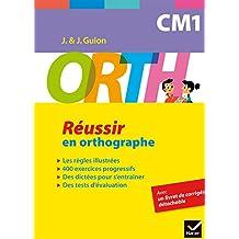 ORTH CM1 - Réussir en orthographe