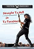 Victor Smolski: Straight To Hell Or To Paradise