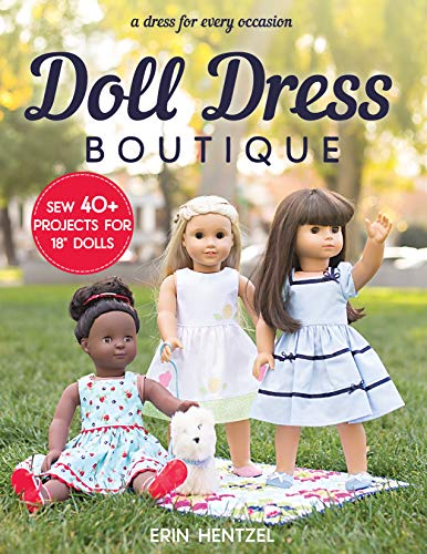 Doll Dress Boutique: Sew 40+ Projects for 18