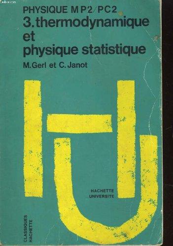 Physique mp2 / pc2. 3: thermodynamique et physique statistique