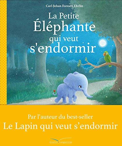 La petite éléphante qui veut s'endormir par Carl-Johan Forssén Ehrlin