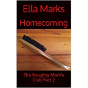 Homecoming: The Naughty Mom's Club Part 2 (The Naughty Mom's Club Series) (English Edition)