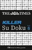 The Times Killer Su Doku 6 (Killer Su Doku, Book 6)