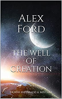 The Well of Creation (English Edition) par [Ford, Alex]