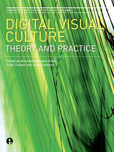 Digital Visual Culture: Theory and Practice (Computers and the History of Art Book 3) (English Edition) por Anna Bentkowska-Kafel