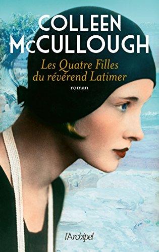 Les quatre filles du révérend Latimer | McCullough, Colleen (1937-2015). Auteur