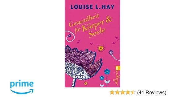 Gesundheit für Körper und Seele Amazon Louise Hay Bücher