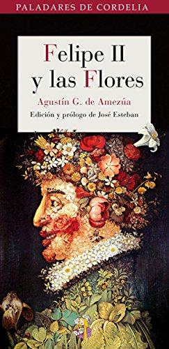 Felipe Ii Y Las Flores (Paladares de Cordelia) por Agustín González de Amezúa y Mayo