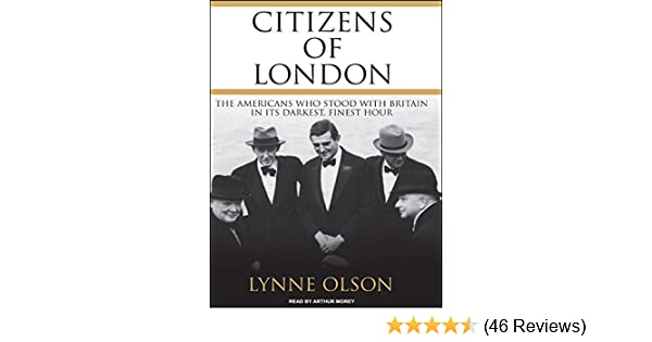 Citizens Of London The Americans Who Stood With Britain In Its