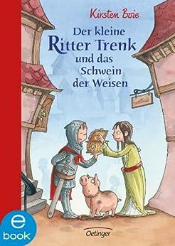 Der kleine Ritter Trenk und das Schwein der Weisen eBook