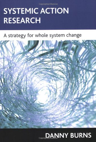Systemic Action Research: A Strategy for Whole System Change