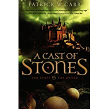 A Cast of Stones (The Staff and the Sword) by Patrick W. Carr (2013-02-01)