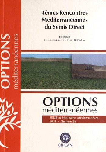 Options méditerranéennes, N° 96/2011 : 4e Rencontres Méditerranéennes du semis direct