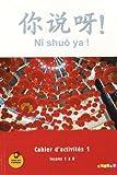 Ni shuo ya ! niv. A1/A2 - Cahier d'activités 1 (leçons 1 à 6) - version papier