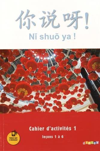 Ni shuo ya ! niv. A1/A2 - Cahier d'activités 1 (leçons 1 à 6) - version papier par Isabelle Pillet