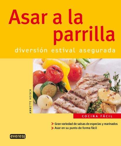 Asar a La Parrila/barbecue Grilling par Heisch  Annette