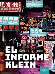 EL INFORME KLEIN par Javier Quirce
