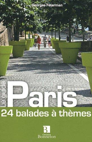 Paris : 24 balades à thèmes par Georges Feterman