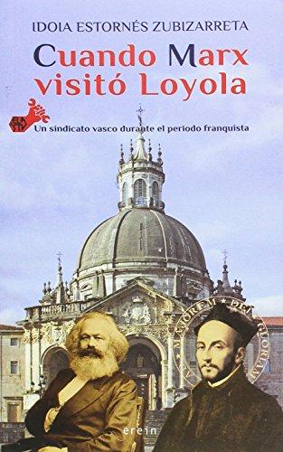 Cuando Marx visitó Loyola: ELA-STV, un sindicato vasco durante el periodo franquista (Lekuko) por Idoia Estornés Zubizarreta