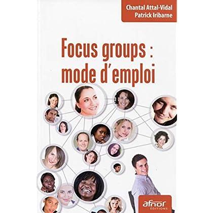 Focus groups : mode d'emploi