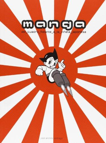 Manga. Del Cuadro Flotante A La Viñeta Japonesa