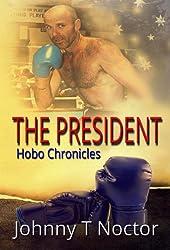 The President (The Hobo Chronicles Book 2)