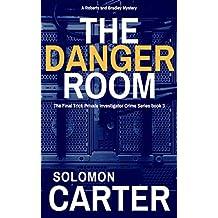 The Danger Room: Final Trick Private Investigator Crime Thriller Series Book 3