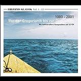 Erlebnis Klassik Vol. 1-12: 1000-2001 - Von der Gregorianik bis zur Gegenwart. Die bedeutendsten Komponisten