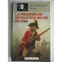 La prodigieuse revolution belge de 1789