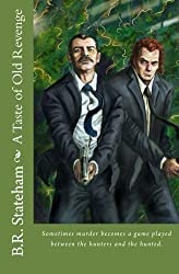 A Taste of Old Revenge by B.R. Stateham (2014-03-16)