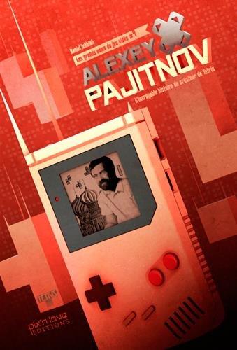 Alexei Pajitnov - l'incroyable histoire du créateur de Tetris par Daniel Ichbiah