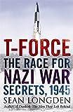 T-Force: The Race for Nazi War Secrets, 1945