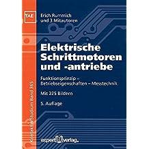 Elektrische Schrittmotoren und -antriebe: Funktionsprinzip – Betriebseigenschaften – Messtechnik (Kontakt & Studium)