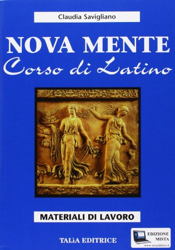 Nova mente. Corso di latino. Esercizi. Per le Scuole superiori