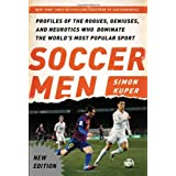 Soccer Men: Profiles of the Rogues, Geniuses, and Neurotics Who Dominate the World's Most Popular Sport by Simon Kuper (2014-04-22)