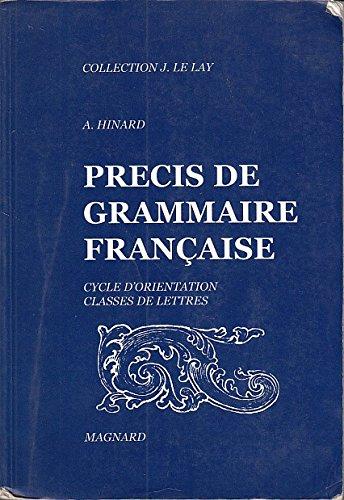 PRECIS DE GRAMMAIRE FRANÇAISE (Cycle d'orientation, classes de lettres)