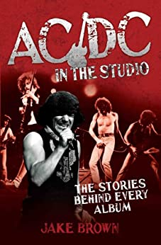 AC/DC in the Studio - The Stories Behind Every Album par [Brown, Jake]