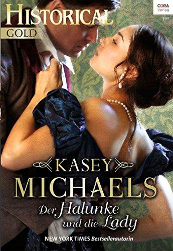 Buchseite und Rezensionen zu 'Der Halunke und die Lady (Historical Gold 283)' von Kasey Michaels