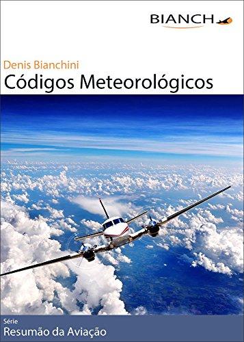 Resumão da Aviação 09 - Códigos Meteorológicos (Portuguese Edition) por Denis Bianchini