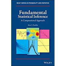 Fundamental Statistical Inference: A Computational Approach (Wiley Series in Probability and Statistics Book 216) (English Edition)