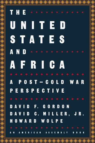 The United States and Africa: A Post-Cold War Perspective (American Assembly Books) by David F. Gordon (1998-05-17)
