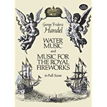 Water Music and Music for the Royal Fireworks in Full Score (Dover Music Scores) by George Frideric Handel (1986-04-01)