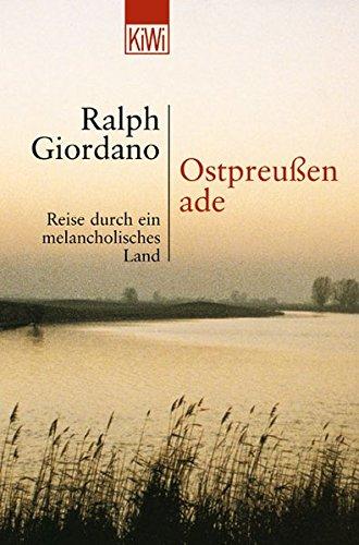 Ostpreussen Ade: Reise durch ein melancholisches Land