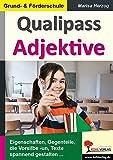 Qualipass Adjektive: Übungsmaterial für die Grund- und Förderschule - 74 Kopiervorlagen mit Lösungen