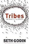 Godin, Seth: Tribes. We Need you to lead us