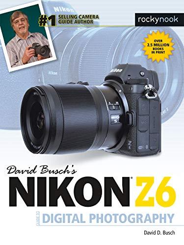 Nikon Serie (David Busch's Nikon Z6 Guide to Digital Photography (The David Busch Camera Guide Series) (English Edition))