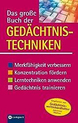 Das große Buch der Gedächtnistechniken: Merkfähigkeit verbessern, Konzentration fördern, Lerntechniken anwenden, Gedächtnis trainieren