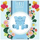 First Birthday Guest Book: Baby Birthday Anniversary Party Guest Book For Family & Friend to Write : Free Gifts Log LargeSize 8.5x8.5 100Pages