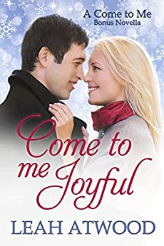 Come to Me Joyful: A Contemporary Christian Romance by [Atwood, Leah]